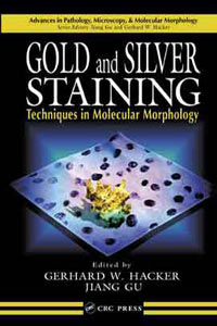 Book-Cover: Gold and Silver Staining Techniques in Molecular Morphology. Gerhard W. Hacker & Jiang Gu, CRC-Press, USA.
